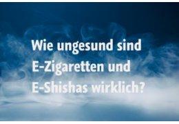 Wie ungesund sind E-Zigaretten und E-Shishas wirklich?